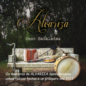 """""""Once badaladas"""" de boa sorte -a doce poñémola nós- deséxannos os membros de Alvariza... Feliz 2013!!!!!!"""